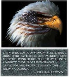 We must never forget the sacrifices our veterans have made so that we can live in the land of the free and the home of the brave!