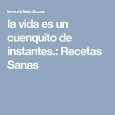 la vida es un cuenquito de instantes.: Recetas Sanas
