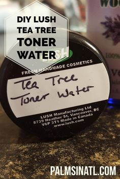 DIY LUSH Tea Tree Toner Water - The Palmetto Peaches - palmsinatl.com