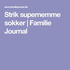 Strik supernemme sokker | Familie Journal