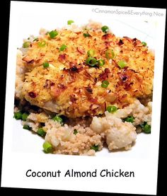 Coconut Almond Chicken ~ (adapted from Swanson Vitamins)  2/3 cup sliced almonds, crushed 2/3 cup unsweetened coconut flakes 1/8 teaspoon curry powder pinch of sea or kosher salt a few cracks of fresh black pepper 4 large skinless chicken breasts or cutlets, at room temperature 1/3 cup coconut oil, plus more for greasing pan.