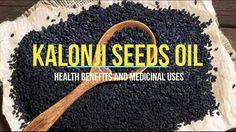 Kalonji Seeds Oil – Health Benefits and Medicinal Uses