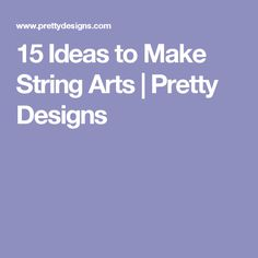 15 Ideas to Make String Arts | Pretty Designs