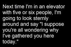 I wish I were that brave. LOL.