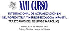 Los días 5 a 7 de Marzo de 2015 se celebrará en Valencia (España) el XVII Curso Internacional de Actualización en los Trastornos del Neurodesarrollo, que se desarrollará en la sede del Colegio Oficial de Médicos.