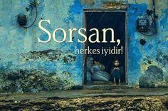 Sorsan, herkes iyidir!  www.love.gen.tr