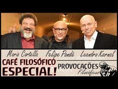 Café Filosófico ESPECIAL│ Luiz Felipe Pondé│Mario Sergio Cortella│Leandr...