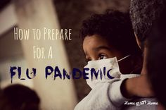 How to Prepare for a Flu Pandemic