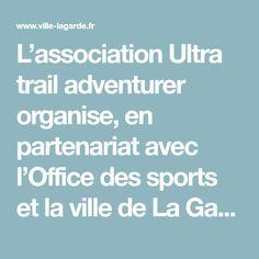 L'association Ultra trail adventurer organise, en partenariat avec l'Office des sports et la ville de La Garde, l'Urban Trail du château samedi 12 mai 2018. Ultra Trail, 12 Mai, Site Officiel, Urban, Sports, City, Hs Sports, Sport