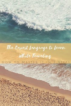 The Easiest Language to Learn While Traveling and How to Master it in 2 Steps - The Ordinary Love Story 2 Step, Teacher Resources, The Ordinary, Love Story, Language, Journey, Teaching, Easy, Travel