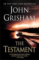 The Testament by John Grisham      Missionary Tale....very well written. Describes scene in details. Good reading had here.