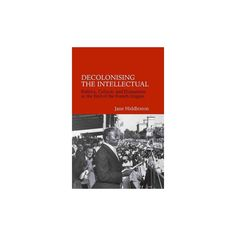 Decolonising the Intellectual (Hardcover)