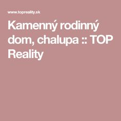 Kamenný rodinný dom, chalupa :: TOP Reality