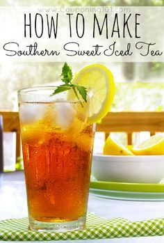 Southern Sweet Iced Tea Recipe - I have found a new love of iced tea and this is one recipe I am going to try!