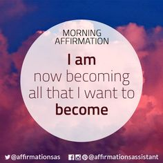 "Affirmation: ""I am now becoming all that I want to become"" #affirmation #affirmations #morningaffirmation #morningaffirmations #positiveaffirmations #positive #joytrain #successtrain #happiness #motivation #motivational"