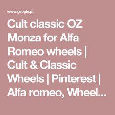 Cult classic OZ Monza for Alfa Romeo wheels | Cult & Classic Wheels | Pinterest | Alfa romeo, Wheels and Cars