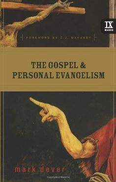 The Gospel and Personal Evangelism (Foreword by C. J. Mahaney) (9Marks) - Kindle edition by Mark Dever, C. J. Mahaney. Religion & Spirituality Kindle eBooks @ Amazon.com.