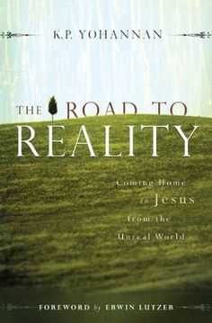 The Road to Reality by K.P. Yohannan
