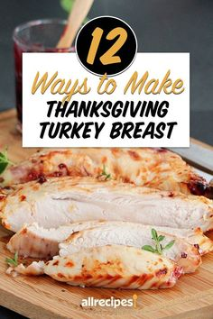 """12 Ways to Make Thanksgiving Turkey Breast When a Big Bird Isn't Going to Fly 