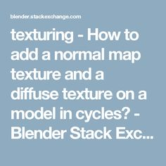 texturing - How to add a normal map texture and a diffuse texture on a model in cycles? - Blender Stack Exchange
