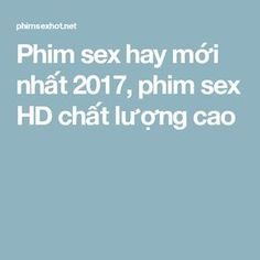 What phrase..., Phim sex chat luong cao