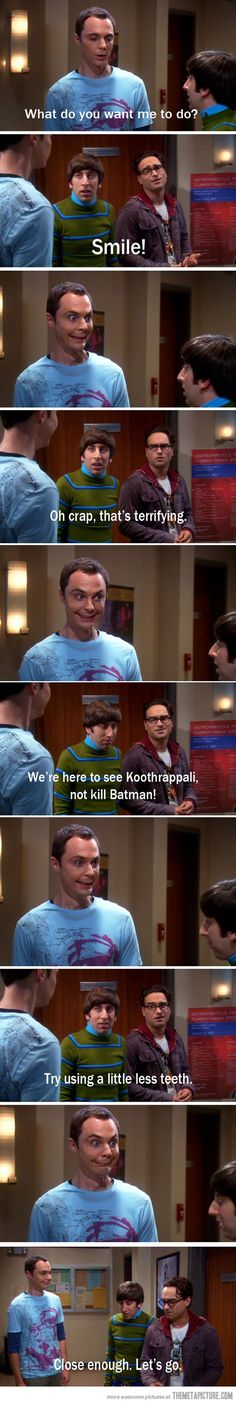 Sheldon's smile. Big Bang Theory is my new favorite tv show.