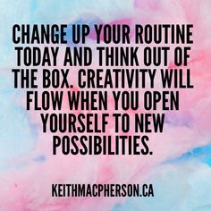 #keithmacpherson #dailyintention #creativity #open #openmind #allow #possibilities #expand #freedom #create