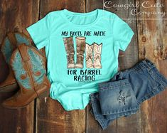 My Boots Are Made For Barrel Racing - Barrel Racer Shirt - Quote Shirts -  Unisex 855e9479f