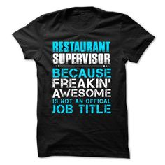 Hot Seller - RESTAURANT SUPERVISOR - FREAKING AWESOME T-Shirts, Hoodies (21.99$ ==► Order Here!)