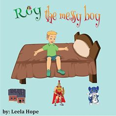 FREE 2/22/15 - Children's Book:Roy The Messy Boy (Illustrated Picture Book for ages 2-6, funny bedtime story kids collection) - Kindle edition by Leela hope. Children Kindle eBooks @ Amazon.com.