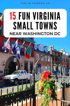 Visit 15 unique Virginia small towns for classic Main Streets, holiday fun, outdoor adventures, and interesting history near Washington DC.