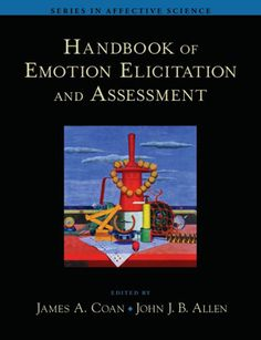 HANDBOOK OF EMOTION ELICITATION AND ASSESSMENT de James A. Coan et John J. B. Allen. Emotion research has become a mature branch of psychology, with its own standardized measures, induction procedures, data-analysis challenges, and sub-disciplines. During the last decade, a number of books addressing major questions in the study of emotion have been published in response to a rapidly increasing demand that has been fueled by an increasing number of psychologists wh... Cote : 9-4721-2 COA