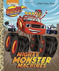 Mighty Monster Machines (Blaze and the Monster Machines) (Little Golden Book) by Golden Books http://www.amazon.com/dp/0553524569/ref=cm_sw_r_pi_dp_U8urwb17REHV9