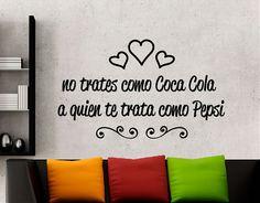 """Vinilos Frases Divertidas """"No trates como Coca-Cola a quien te trata como Pepsi"""" 03508 - Tienda online de vinilos decorativos, stickers, wall art, decoración"""