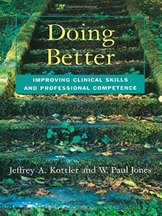 Doing Better: Improving Clinical Skills and Professional Competence by Jeffrey Kottler http://www.amazon.com/dp/1583913297/ref=cm_sw_r_pi_dp_YKzNvb04KTGM3