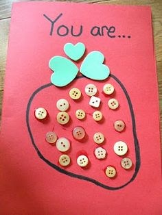 """The Big Hungry Bear... Strawberry 1. Button craft (pre-drawn strawberry + buttons, glue, pre-cut green stems. Text """"You are... """"berry"""" special!"""""""