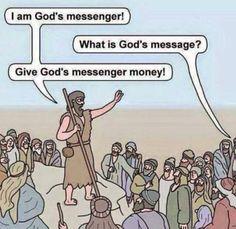 Give God's messenger money!
