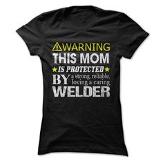 [Hot tshirt name list] This Mom Is Protected By a Welder  Shirts of year  This shirt will be a perfect Mothers Day gift for your wonderful mom!  Tshirt Guys Lady Hodie  SHARE and Get Discount Today Order now before we SELL OUT  Camping a sled hoodie and matching tshirt each sold fathers day tee dad of year funny tshirts by mom is protected by a welder