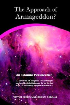 The Approach of Armageddon? An Islamic Perspective