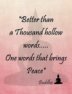 "11"" By 14"" Decorative Art Print ~ Buddhist Inspirational Quote: ""Better Than a Thousand Hollow Words......One Word that Brings Peace"" (Pink) EarthBench Studio http://www.amazon.com/dp/B00R9NZJ3O/ref=cm_sw_r_pi_dp_dS.Nub047V1MG"