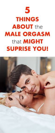 5 Things About The Male Orgasm That Might Surprise You!