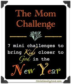 """These seven challenges, concerning parents as much as kids, will help your kids become closer to Christ this coming year."""