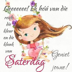 Lekker Dag, Goeie Nag, Goeie More, Afrikaans Quotes, Morning Greeting, Good Morning Quotes, Qoutes, Inspirational Quotes, Mornings
