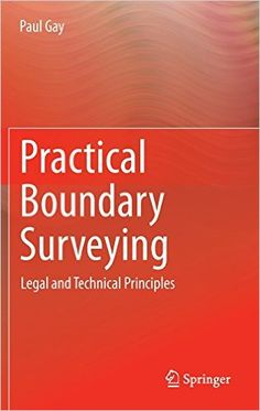 This complete guide to boundary surveying provides landowners, land surveyors and students with the necessary foundation to understand boundary surveying techniques and the common legal issues that govern boundary establishment. Far from a simple engineering function, boundary establishment is often a difficult and delicate matter, with real monetary and legal ramifications if not accomplished accurately.
