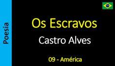 Poesia - Sanderlei Silveira: Castro Alves - Os Escravos - 09 - América