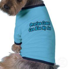 Ovarian Cancer Awareness ~ Ovarian Cancer Can Kiss My Ass Dog Tee Shirt by Ovarian_Cancer