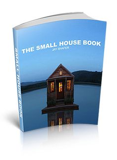 The Small House Book - Jay Shafer: A great alternative in today's housing market. How to build a small house for just 20 grand. Plans and instructions for building 22 homes from 64 -840 square feet with step by step instructions. Shafer's houses have been featured on CNN, Oprah and Natural Home Magazine.
