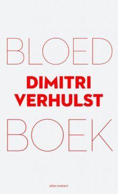 Bloedboek // Dimitri Verhulst // ISBN: 9789025446420