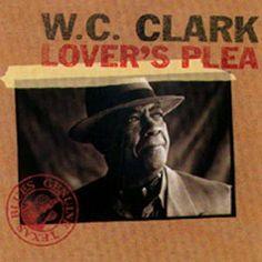 W.C. Clark - Lover's Plea ❤️