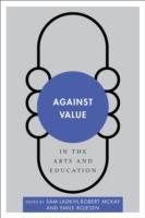 Prezzi e Sconti: Against value in the arts and education  ad Euro 43.69 in #Libri #Libri